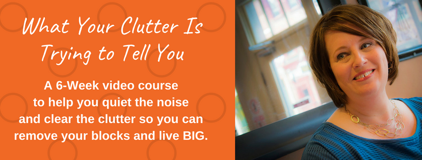 What Your Clutter Is Trying to Tell You: The Video Course