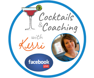 Facebook LIVE: Cocktails and Coaching with Kerri