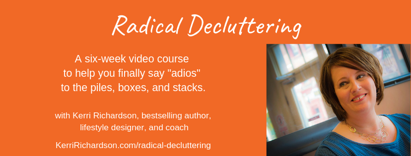 Six-Week Video Course: Radical Decluttering
